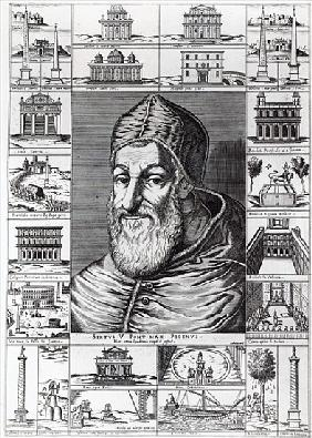 Pope Sixtus V, surrounded the churches, buildings and monuments built or restored during his pontifi