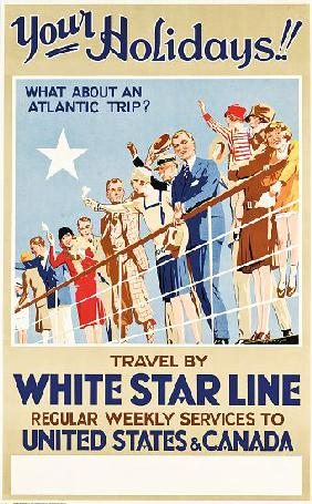 Your Holidays! Travel by the White Star Line', a poster advertising travel to United States and Cana